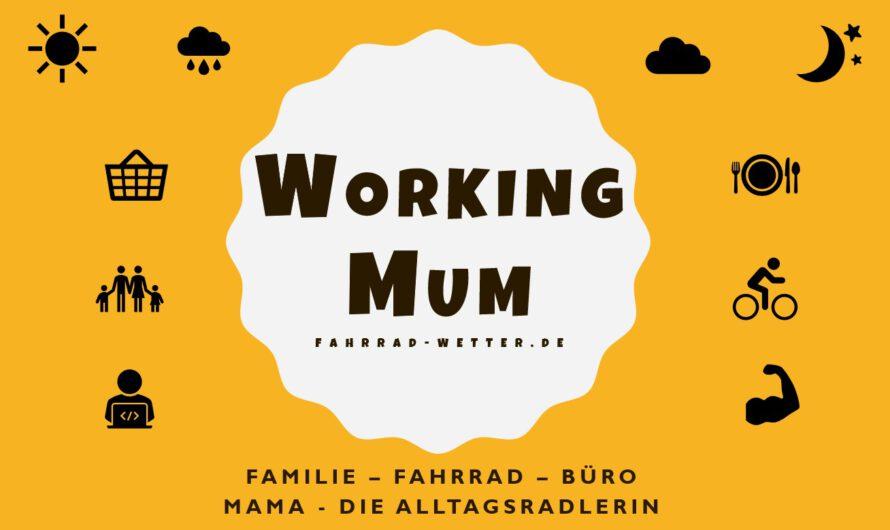WorkingMum  – Familie, Fahrrad, Büro – Mama, die Alltagsradlerin